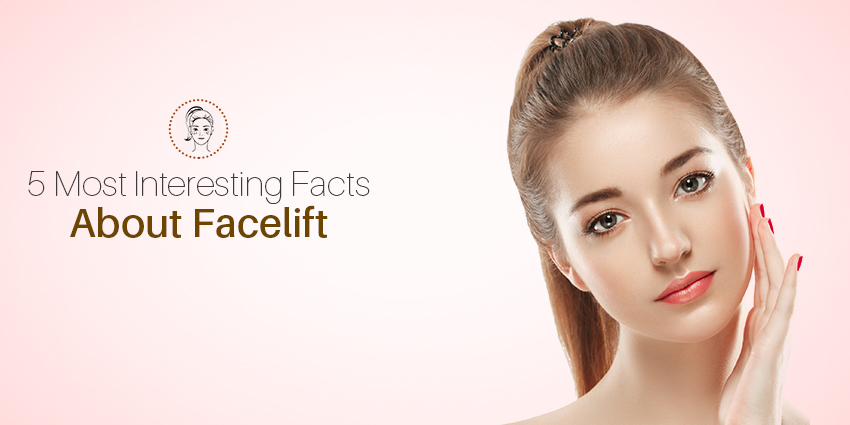 5 Most Interesting Facts About Facelift Surgery